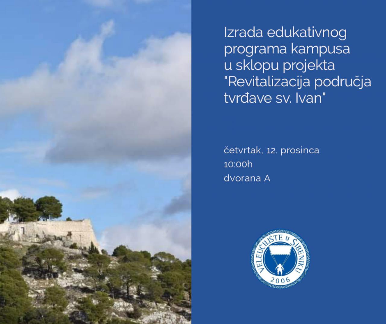 """Izrada edukativnog programa kampusa u sklopu projekta """"Revitalizacija područja tvrđave sv. Ivan"""""""